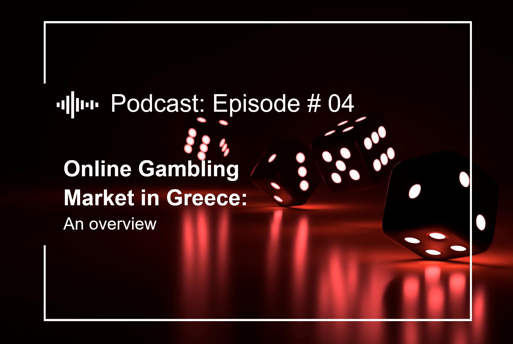 Episode #4  Online Gambling Market in Greece: An Overview