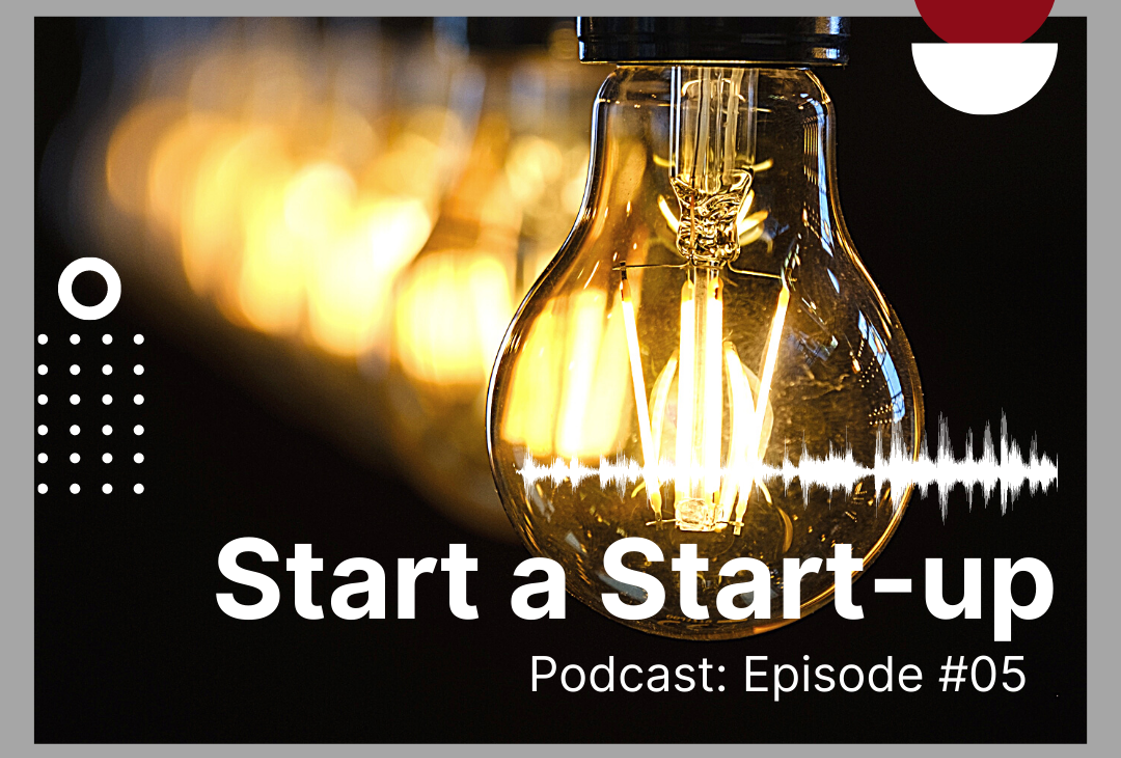 Episode #5  Start a Start-up: Your Day One
