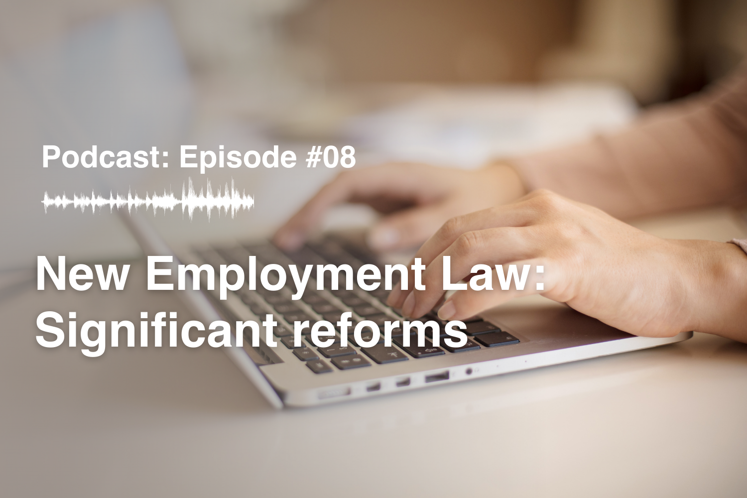 Episode #8 New Employment Law 4808/2021: Significant reforms